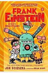 Frank Einstein and the BrainTurbo (Frank Einstein series #3): Book Three Kindle Edition