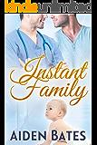 Instant Family: An Mpreg Romance (Silver Oak Medical Center Book 4)