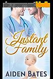 Instant Family: An Mpreg Romance (Silver Oak Medical Center Book 4) (English Edition)
