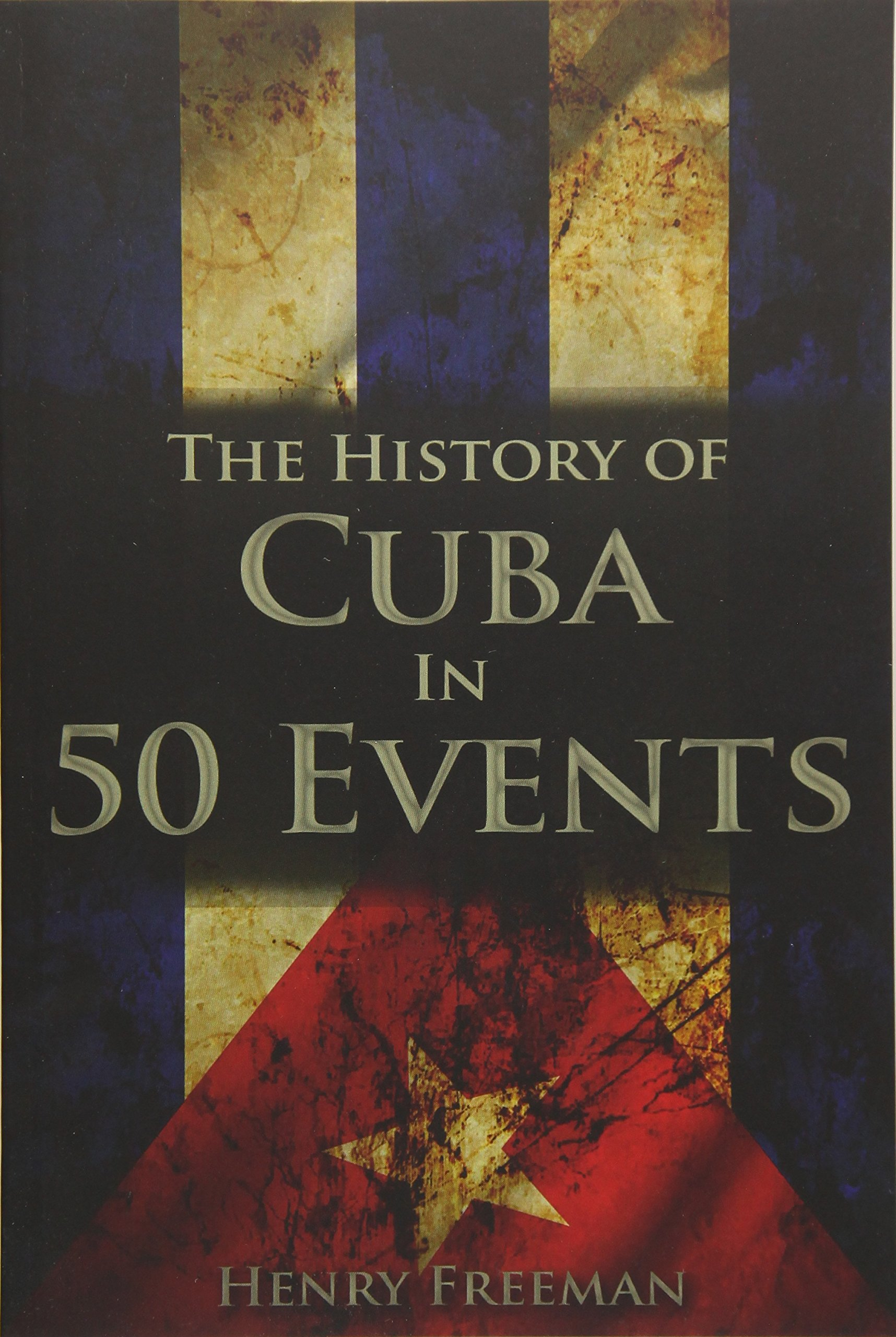 Read Online The History of Cuba in 50 Events ebook