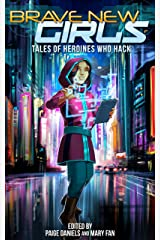 Brave New Girls: Tales of Heroines Who Hack Kindle Edition