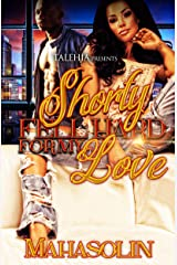 Shorty Fell Hard for My Love Kindle Edition