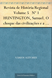 Revista de História Regional Volume 5 Nº 1 HUNTINGTON Samuel. O choque das civilizações e a recomposição da nova ordem mundial