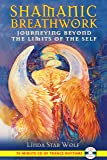 Shamanic Breathwork: Journeying beyond the Limits of the Self