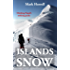 Islands in the Snow: Climbing Nepal's trekking peaks (Footsteps on the Mountain travel diaries Book 8)