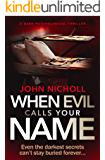When Evil Calls Your Name: a dark psychological thriller (Dr David Galbraith Book 2)