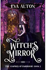 Witch's Mirror: A Magical Realism Witch and Vampire Romance (The Vampires of Emberbury Book 2) Kindle Edition