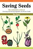 Saving Seeds: The Gardener's Guide to Growing and Storing Vegetable and Flower Seeds (A Down-to-Earth Gardening Book)