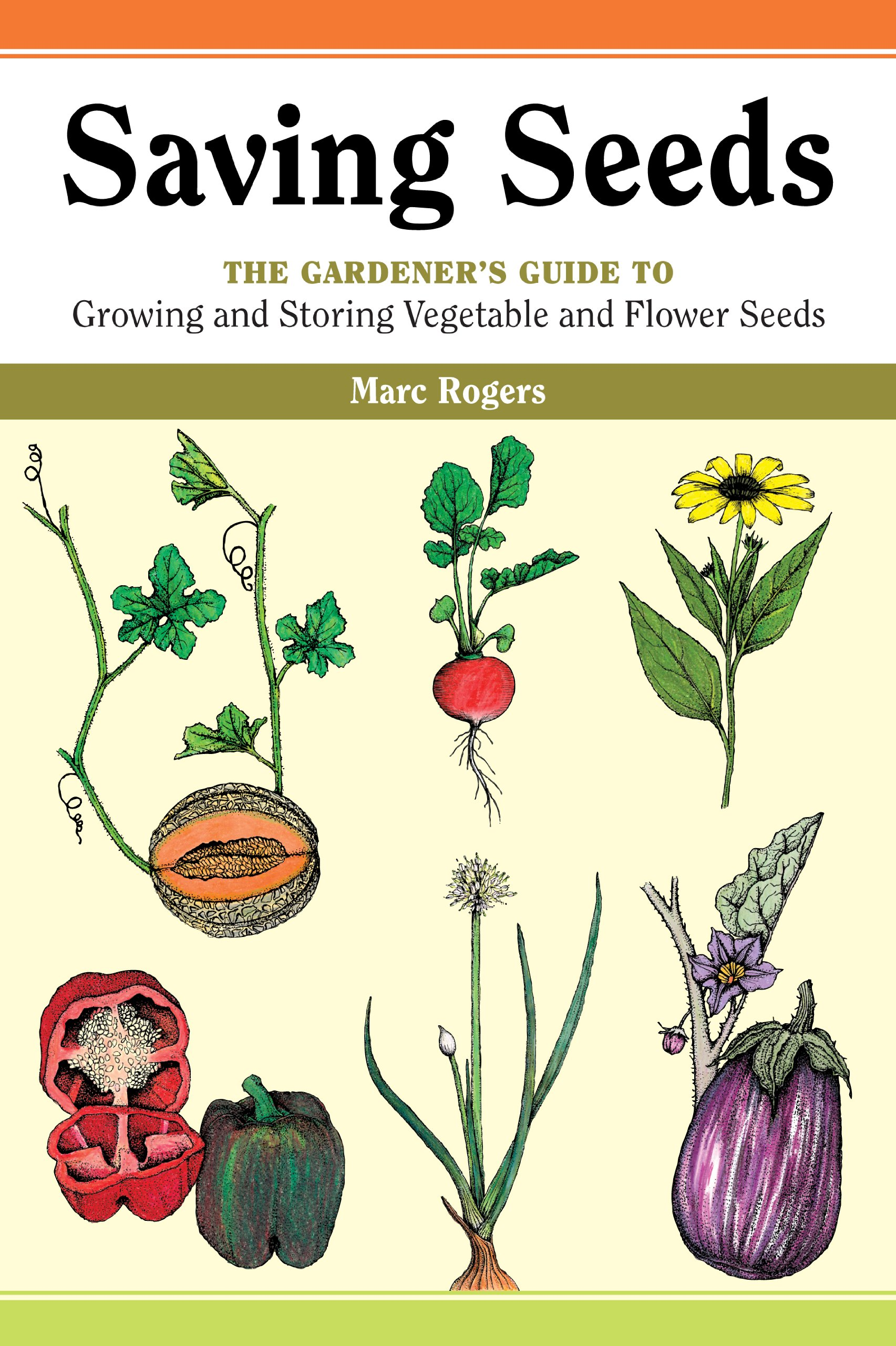 Saving seeds the gardeners guide to growing and storing vegetable saving seeds the gardeners guide to growing and storing vegetable and flower seeds a down to earth gardening book marc rogers polly alexander izmirmasajfo