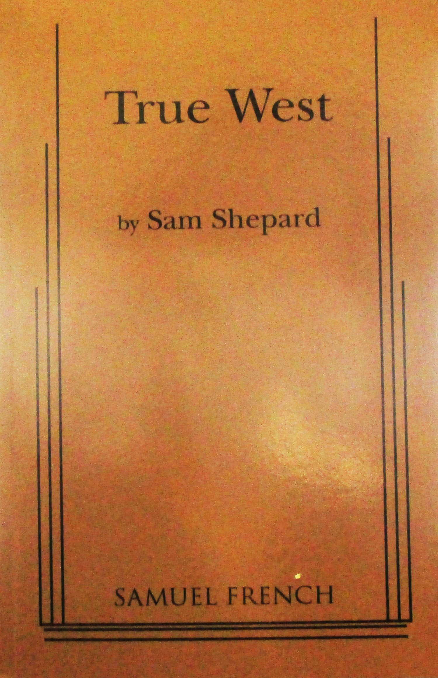 true west by sam shepard essay The present essay studies four of the most prominent plays of sam  among  them, true west is the only play that, as shepard claims, has no.