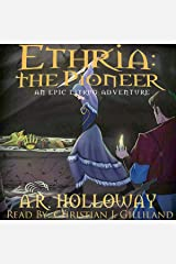 Ethria: The Pioneer: An Epic LitRPG Adventure Audible Audiobook