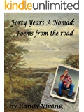 Forty Years A Nomad: Poems From The Road (English Edition)