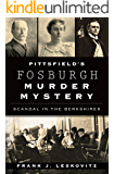 Pittsfield's Fosburgh Murder Mystery: Scandal in the Berkshires (True Crime)