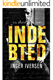 Indebted: 'Til Death Do Us Part (Teal & Trent Book 3)
