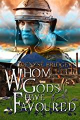 Whom Gods Have Favoured Kindle Edition