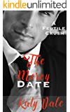 The Mercy Date (An Older Man Younger Woman First Time Romance): A Fertile Crush