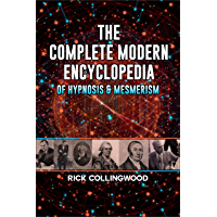 The Complete Modern Encyclopedia of Hypnosis & Mesmerism (English Edition)