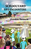 Schoolyard UFO Encounters: 100 True Accounts