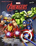 Learn to Draw Marvel's the Avengers: Learn to Draw Iron Man, Thor, the Hulk, and Other Favorite Characters Step-By-Step
