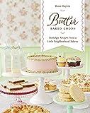 Butter Baked Goods: Nostalgic Recipes From a Little Neighborhood Bakery: A Cookbook