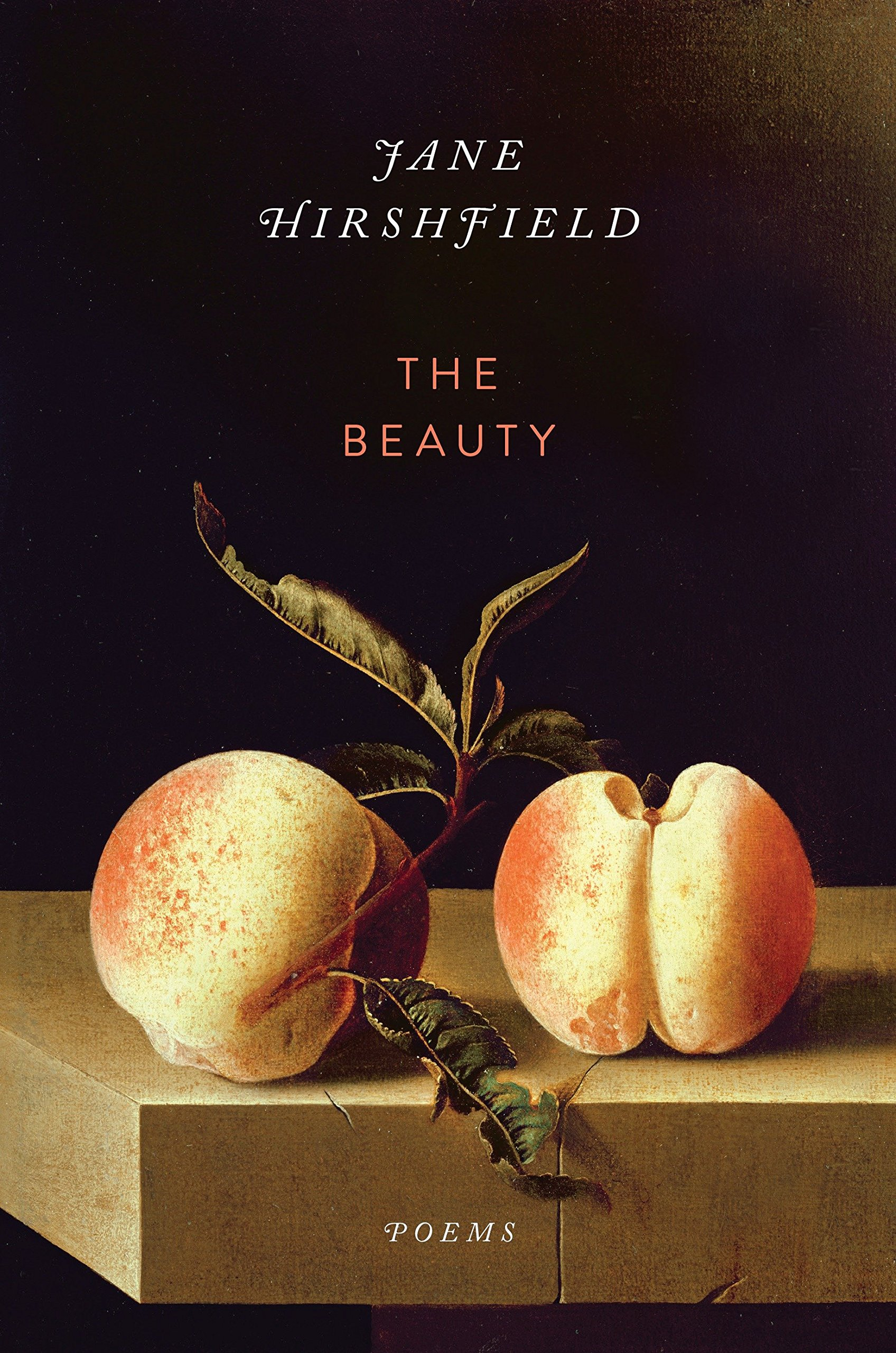 The Beauty: Poems: Hirshfield, Jane: 9780345806857: Amazon.com: Books