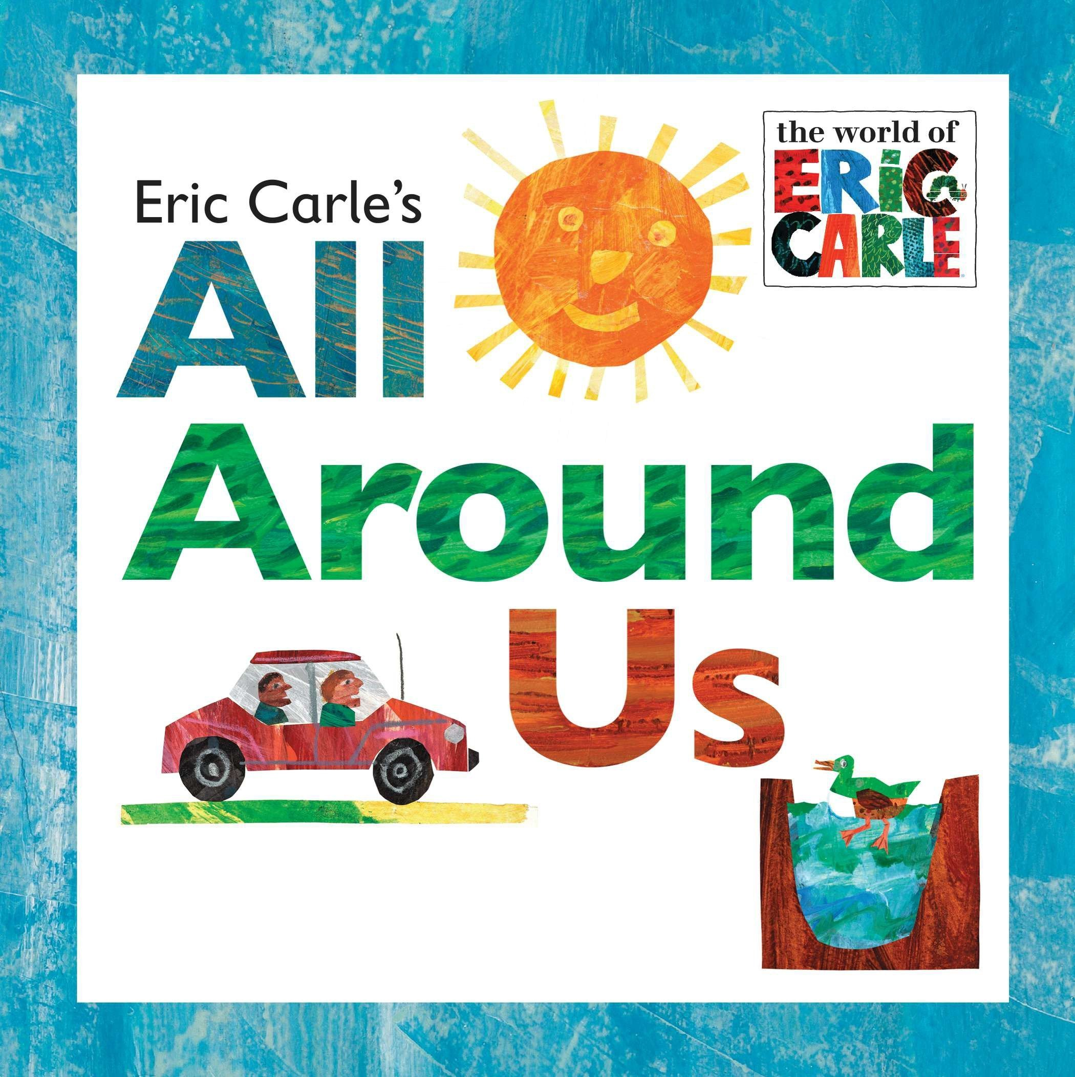 Eric Carle's All Around Us (The World of Eric Carle) pdf epub