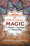 Original Magic: The Rituals and Initiations of the Persian Magi (English Edition)