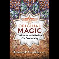 Original Magic: The Rituals and Initiations of the Persian Magi (English Edition)