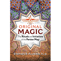 Original Magic: The Rituals and Initiations of the Persian Magi
