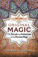Original Magic: The Rituals and Initiations of the Persian Magi Kindle Edition