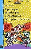 Superjuegos, pasatiempos y chascarrillos del Capitán Calzoncillos (Barco de Vapor Azul)
