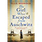 The Girl Who Escaped from Auschwitz: A totally gripping and absolutely heartbreaking World War 2 page-turner, based on a…