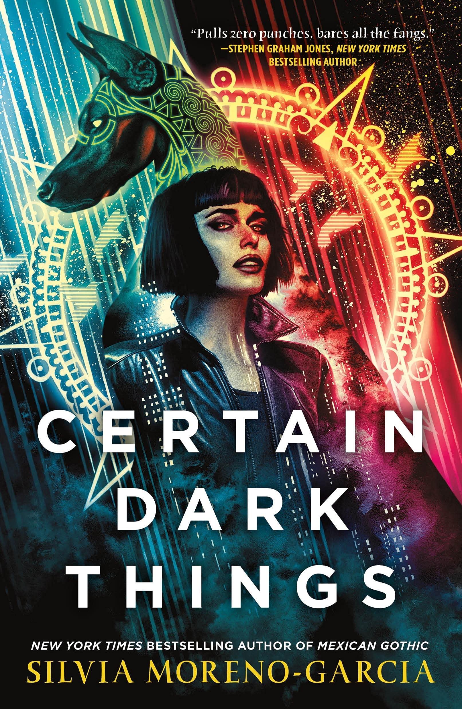 Certain Dark Things: A Novel: Moreno-Garcia, Silvia: 9781250785589:  Amazon.com: Books