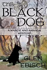 The Black Dog (Marcie and Amanda Mysteries) Kindle Edition