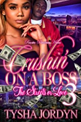 Crushin' On a Boss 3: The Streets or Love Kindle Edition