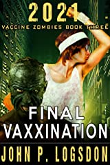 Final Vaxxination (2021 Vaccine Zombies Book 3) Kindle Edition
