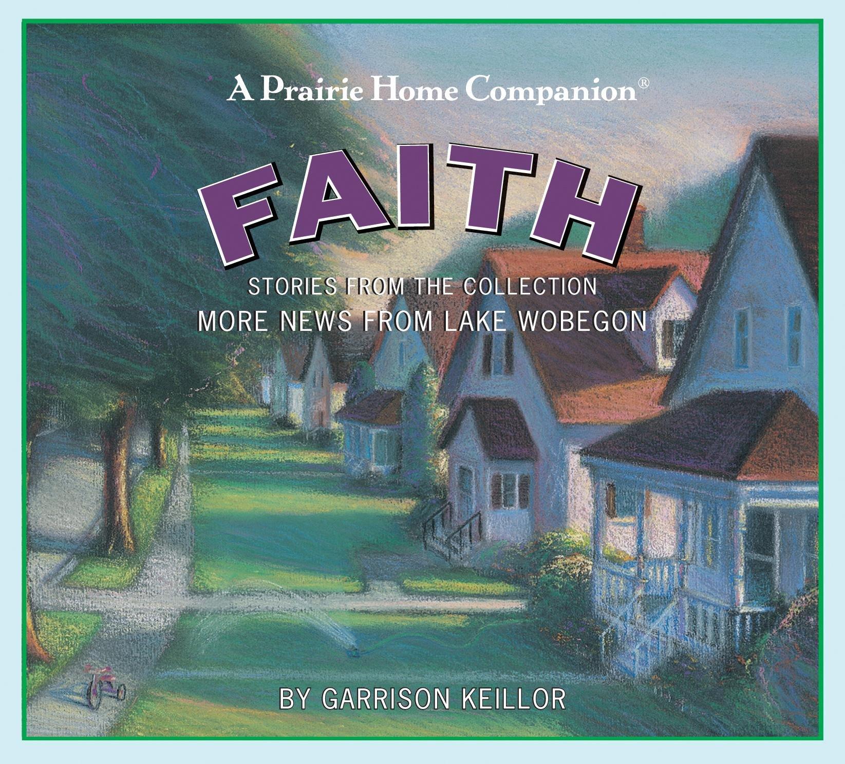 Read Online More News from Lake Wobegon: Faith pdf epub