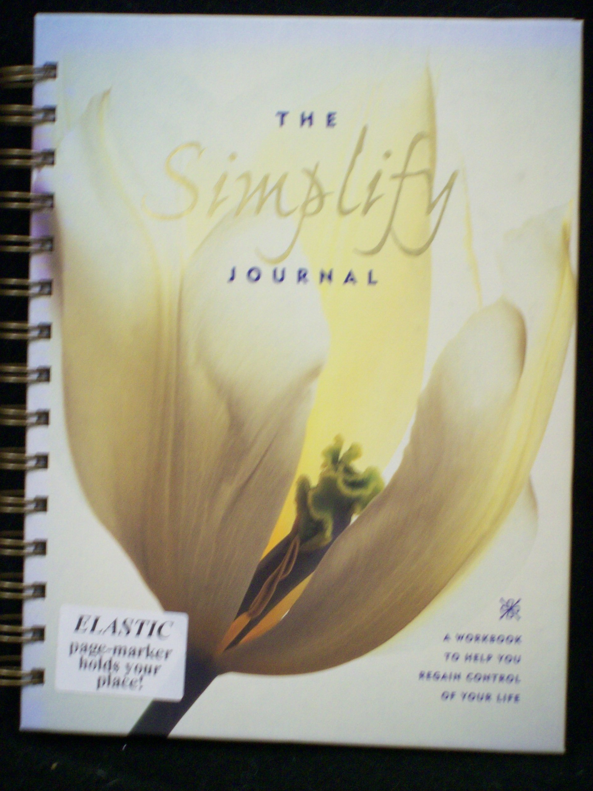 The Simplify Journal: A Workbook to Help You Regain Control of Your Life (Guided Journals)