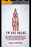 ADOLESCENTES EN LAS AULAS: ¿Cómo ven el sistema educativo español? ¿Qué les motiva y por qué pierden el interés…