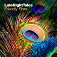 Late Night Tales Friendly Fires