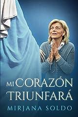 Mi Corazón Triunfará (Spanish Edition) Kindle Edition