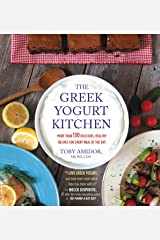 The Greek Yogurt Kitchen: More Than 130 Delicious, Healthy Recipes for Every Meal of the Day Kindle Edition