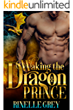Waking the Dragon Prince (Return of the Dragons Book 2)