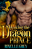 Waking the Dragon Prince (Return of the Dragons Book 1) (English Edition)