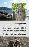 Bis zum Ende der Welt und ein paar Schritte weiter: Ein Tagebuch vom Jakobsweg (German Edition)