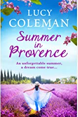 Summer in Provence: The perfect escapist feel-good romance from bestseller Lucy Coleman Kindle Edition