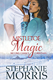 Mistletoe Magic (Second Chance Christmas Book 3)