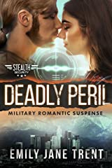 Deadly Peril: Military Romantic Suspense (Stealth Security Book 5) Kindle Edition