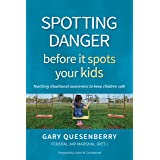 Spotting Danger Before It Spots Your KIDS: Teaching Situational Awareness To Keep Children Safe (Head's Up)