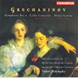 Grechaninov: Symphony No. 4 / Cello Concerto / Missa Festiva